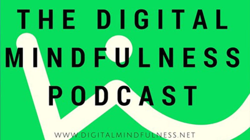 The Digital Mindfulness Podcast
